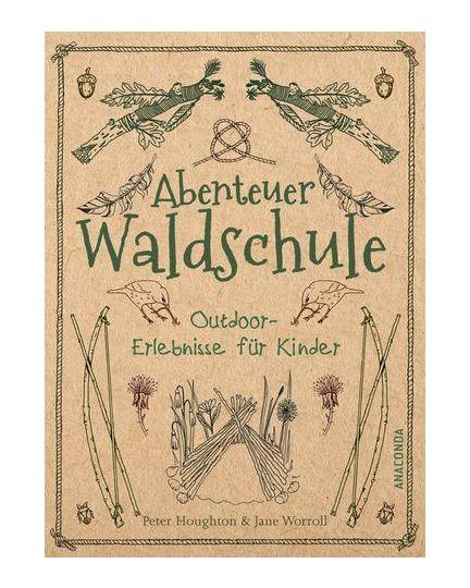 Abenteuer Waldschule - Peter Houghton, Jane Worroll