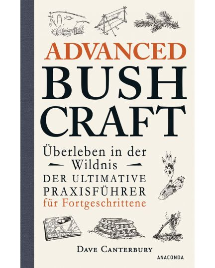 Advanced Bushcraft - Überleben in der Wildnis