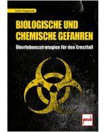 Biologische und chemische Gefahren - Überlebensstrategien für den Ernstfall