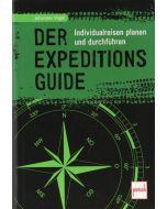 Der Expeditions-Guide - Individualreisen planen und durchführen