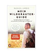Mein Wildkräuter-Guide  Manuel Larbig