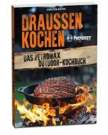 Draußen Kochen – Das Petromax Outdoor-Kochbuch
