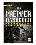 Das Prepper-Handbuch Krisen überleben